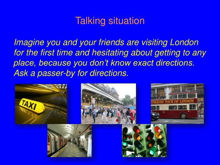 Talking situation