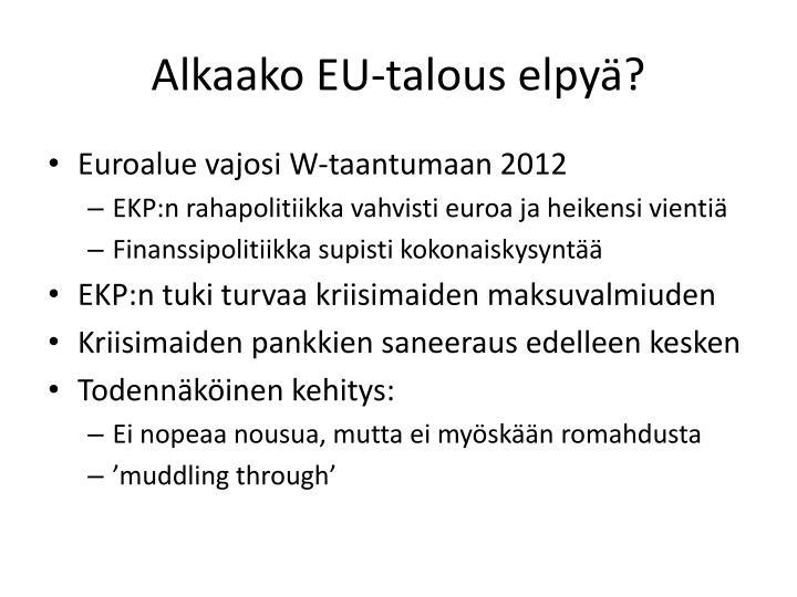 Alkaako EU-talous elpyä?