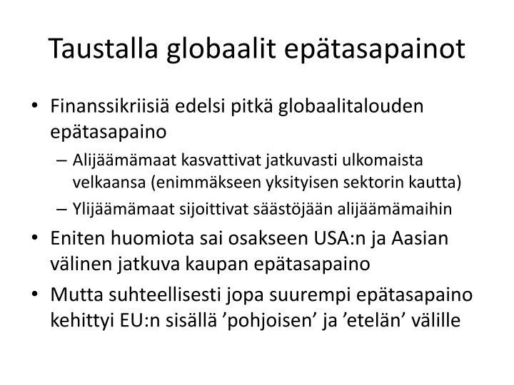 Taustalla globaalit epätasapainot
