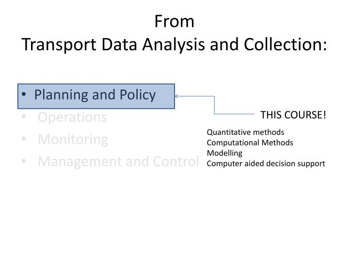 From transport data analysis and collection