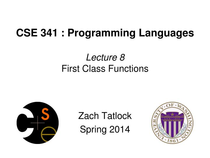 cse 341 programming languages lecture 8 first class functions n.