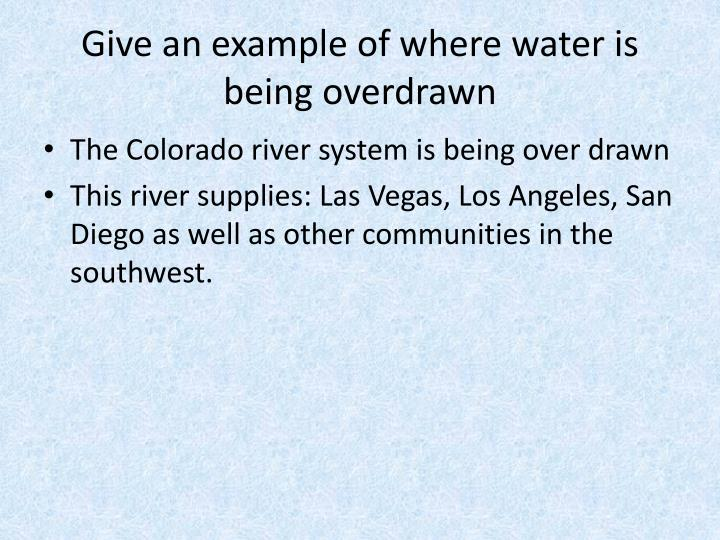 Give an example of where water is being overdrawn