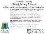 the acadia learning data literacy project a framework for using data in science classrooms