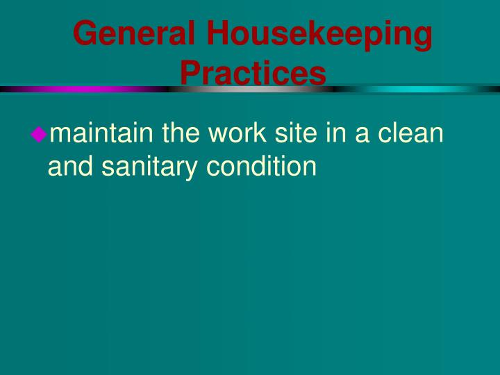 General Housekeeping Practices