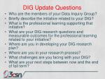 dig update questions