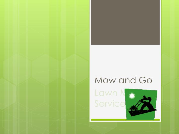 mow and go n.