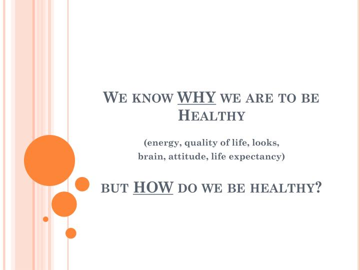 we know why we are to be healthy but how do we be healthy