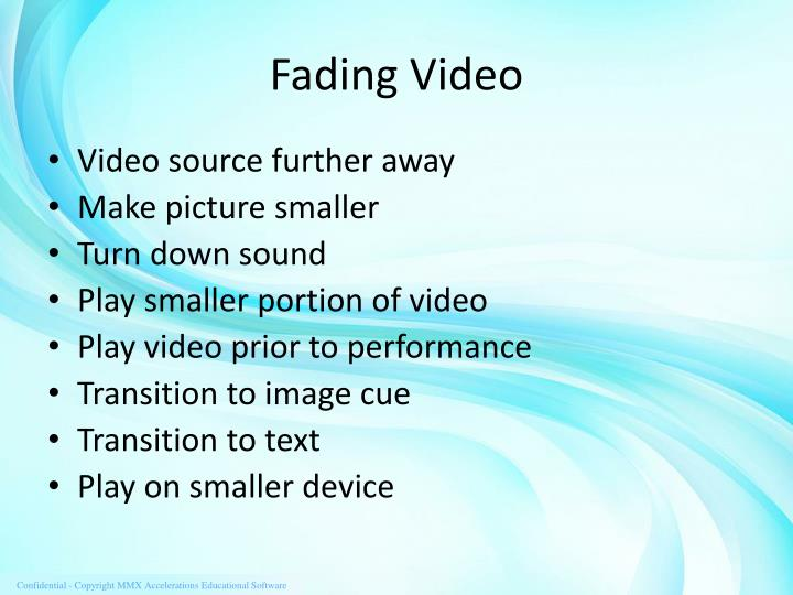 Fading Video