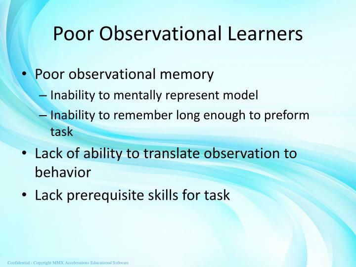 Poor Observational Learners
