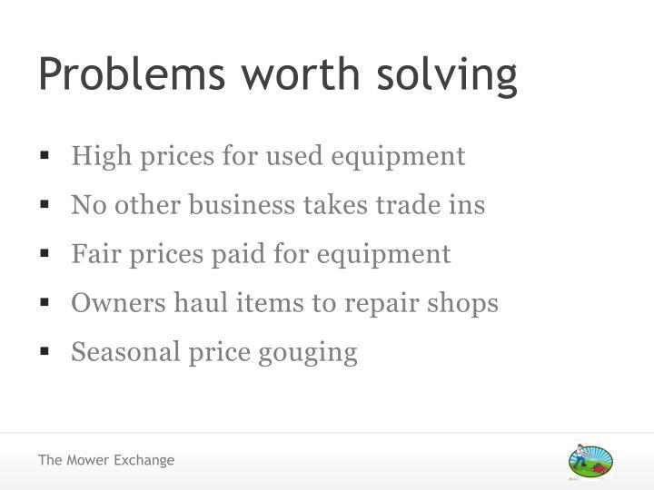 Problems worth solving