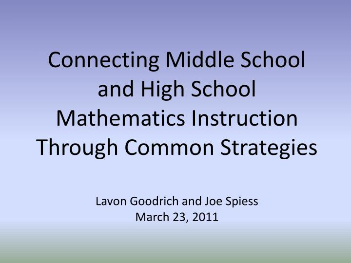 Connecting Middle School and High School Mathematics Instruction Through Common Strategies