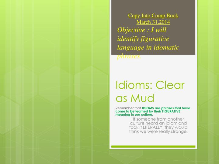 Idioms clear as mud