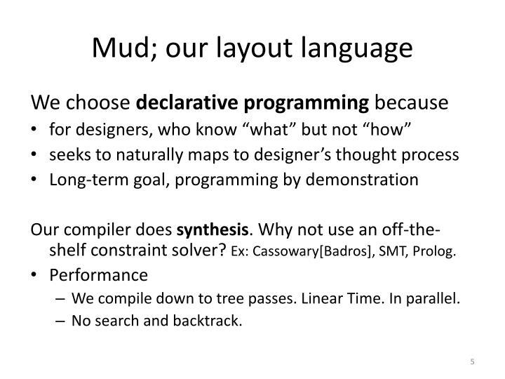 Mud; our layout language
