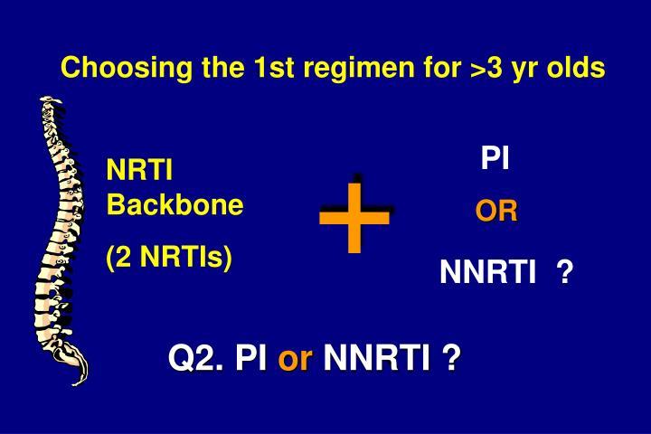 Choosing the 1st regimen for >3