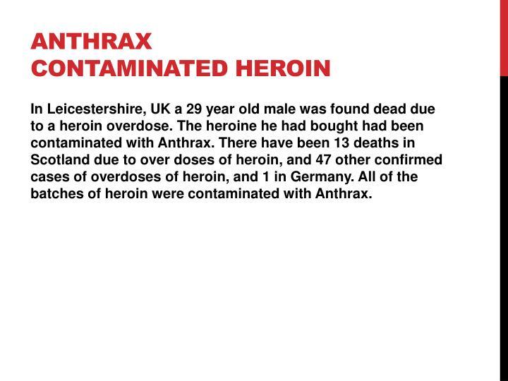 ANTHRAX CONTAMINATED HEROIN