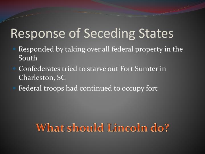 Response of Seceding States
