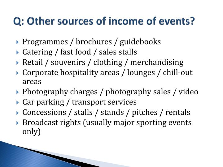 Q: Other sources of income of events?