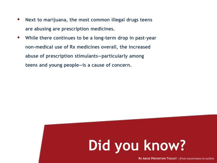 Next to marijuana, the most common illegal drugs teens are abusing are