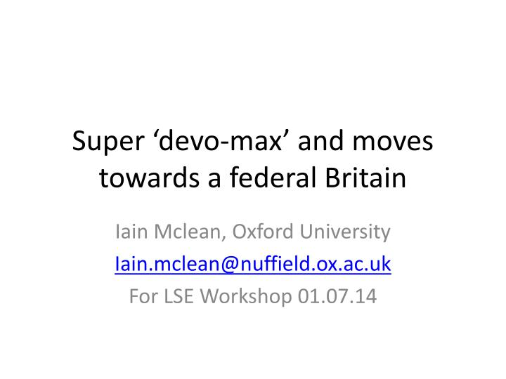super devo max and moves towards a federal britain n.