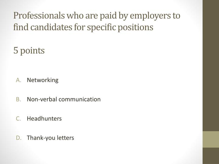 Professionals who are paid by employers to find candidates for specific