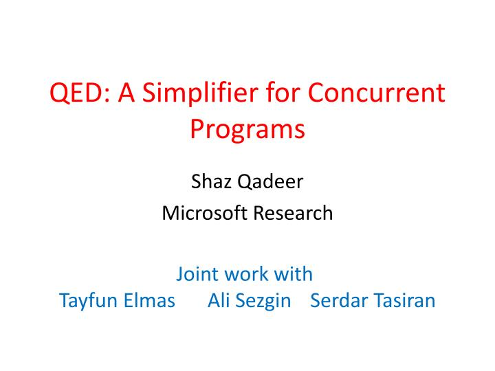 Qed a simplifier for concurrent programs
