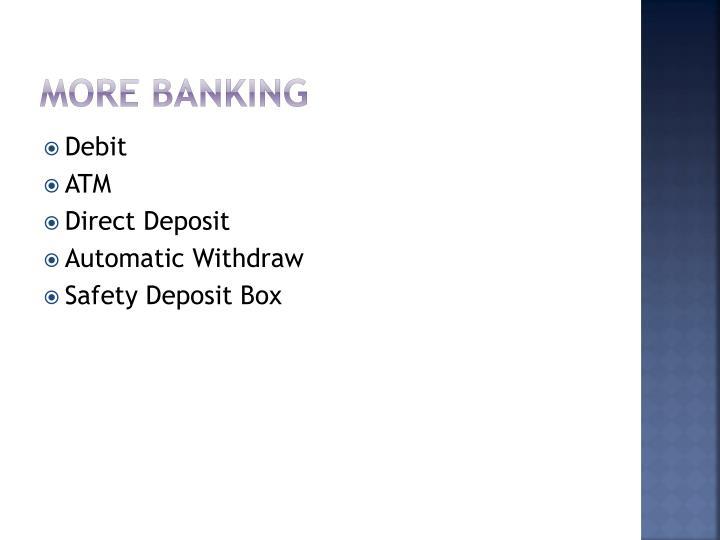 More Banking