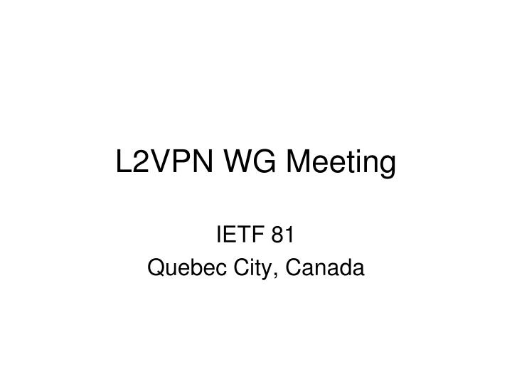 l2vpn wg meeting n.