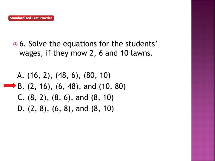 6. Solve the equations for the students' wages, if they mow 2, 6 and 10 lawns.