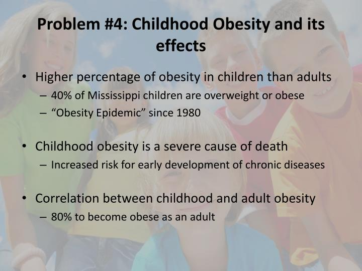 Problem #4: Childhood Obesity and its effects