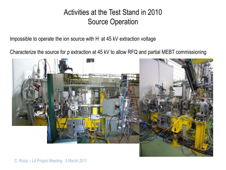 Activities at the test stand in 2010 source operation