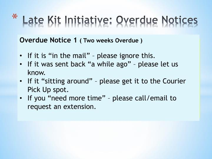 Late kit initiative overdue notices