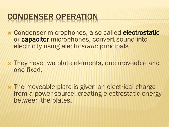 Condenser microphones, also called