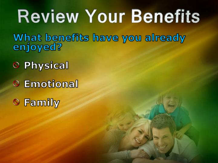 What benefits have you already enjoyed?