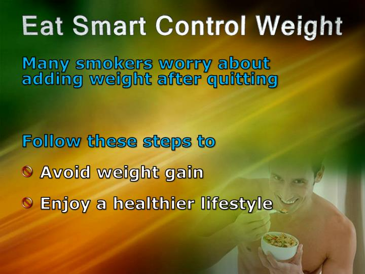 Many smokers worry about adding weight