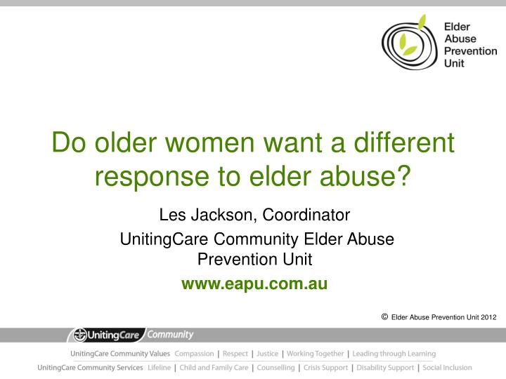 Do older women want a different response to elder abuse