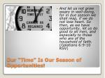 our time is our season of opportunities