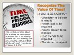 recognize the value of time