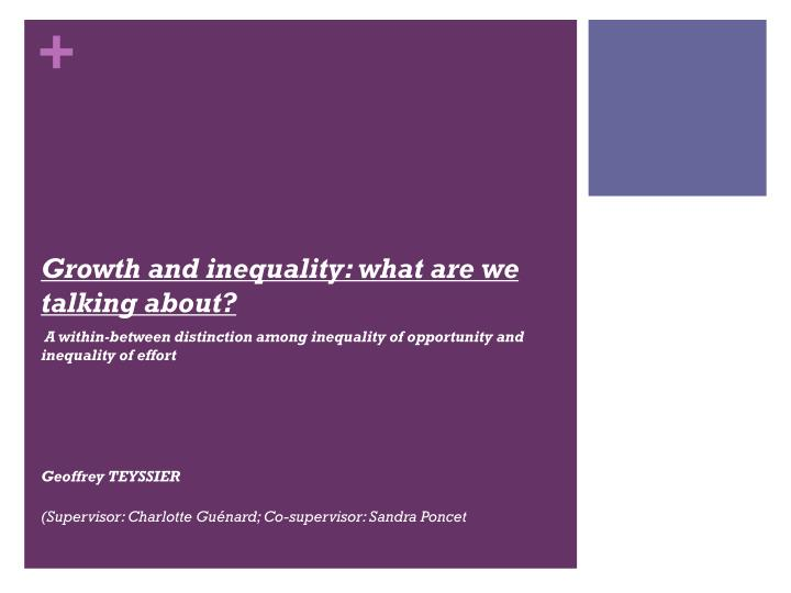 Growth and inequality what are we talking about