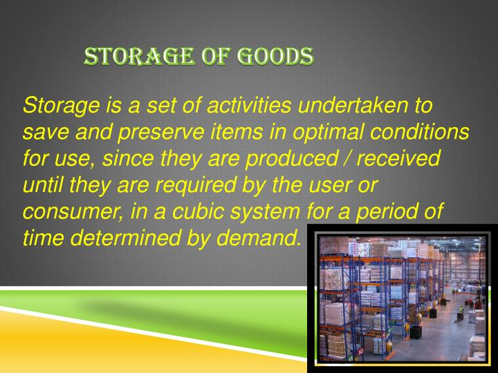 Storage of goods