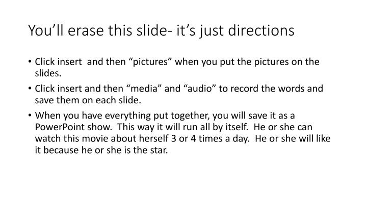 You ll erase this slide it s just directions