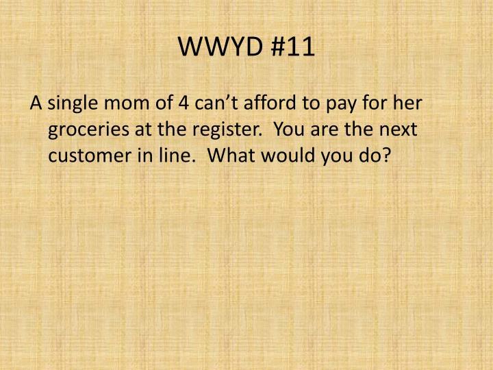 WWYD #11