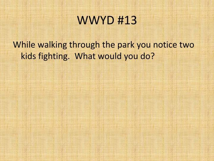 WWYD #13