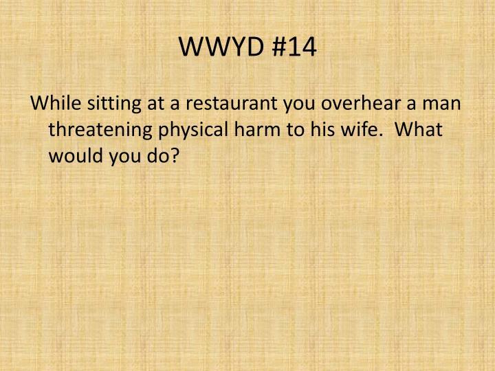 WWYD #14