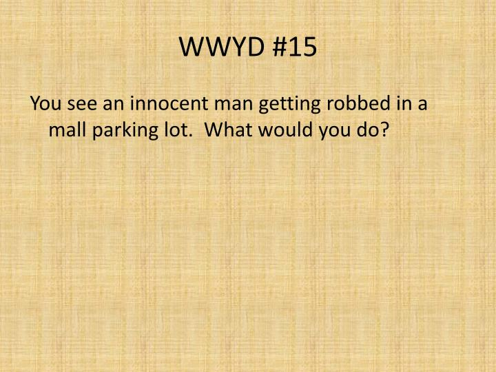 WWYD #15