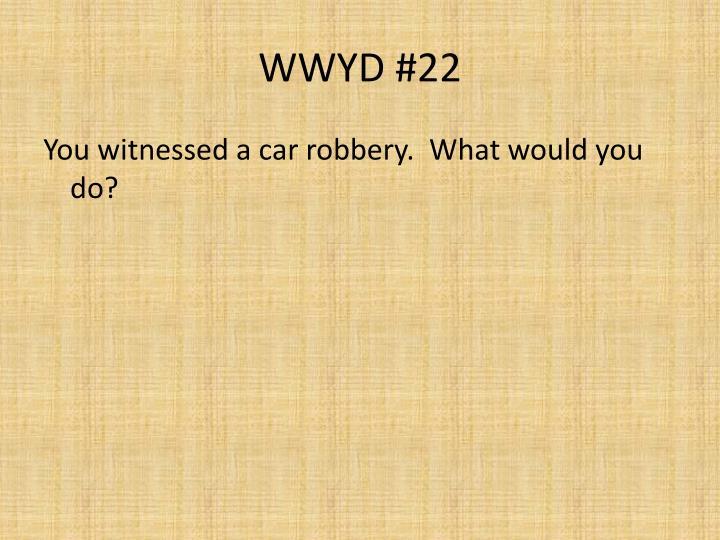 WWYD #22