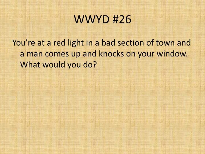 WWYD #26