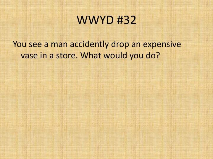 WWYD #32