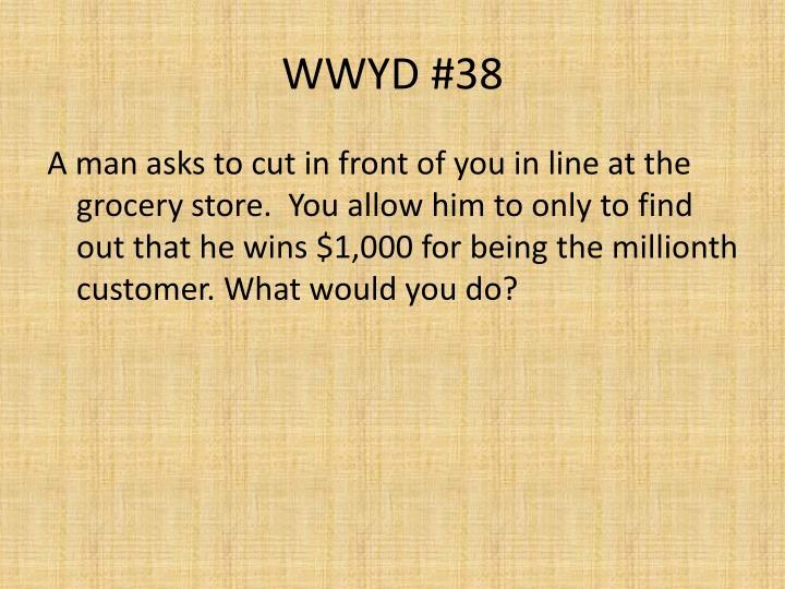 WWYD #38