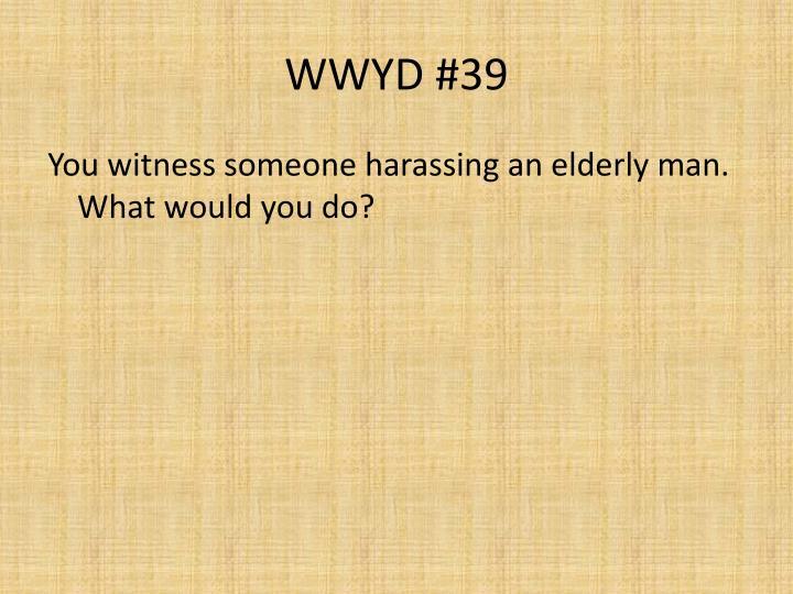 WWYD #39