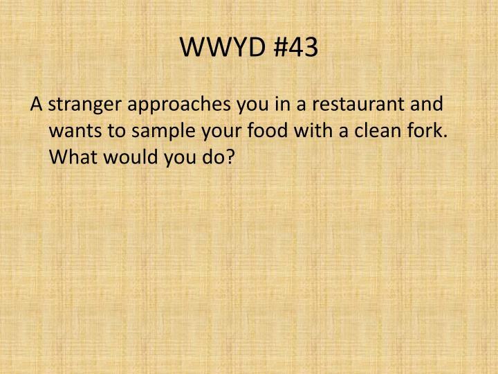WWYD #43